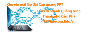 Lắp mạng FPT tại Cẩm Phả , Quảng Ninh