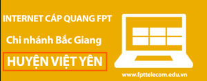 Lắp mạng FPT tại Việt Yên – Bắc Giang