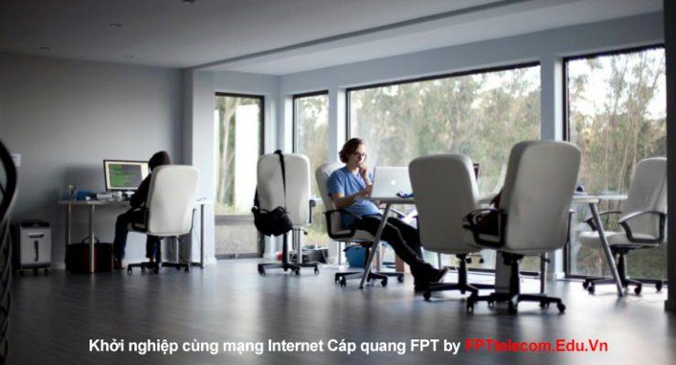 Xây dựng Start-Up – Bạn nên chọn mạng cáp quang FPT