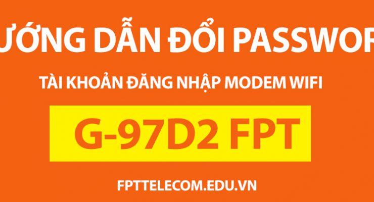 Hướng dẫn đổi Mật Khẩu đăng nhập cho Modem wifi FPT G97D2
