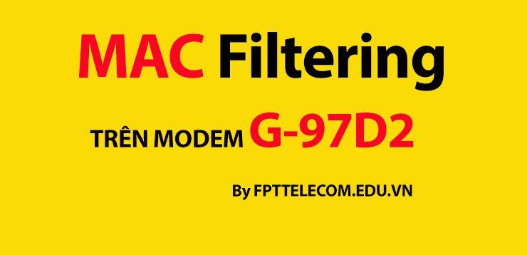 Cấu hình bộ lọc MAC Filtering trong modem wifi G97D2 FPT