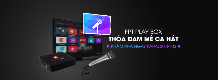 Hát karaoke trên FPT Play BOX 2018