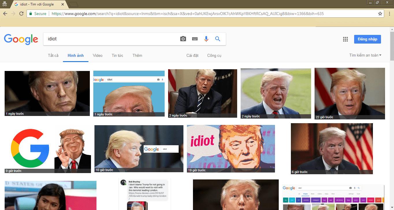 Khi bạn tìm từ khóa Idiot ( với nghĩa là gã Ngốc ) thì xuất hiện hình ảnh ông Trump